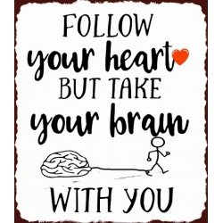 "Kovinska tablica ""Follow your heart"""